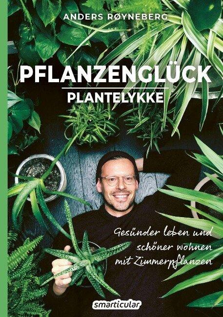 Pflanzenglück - Røyneberg Anders