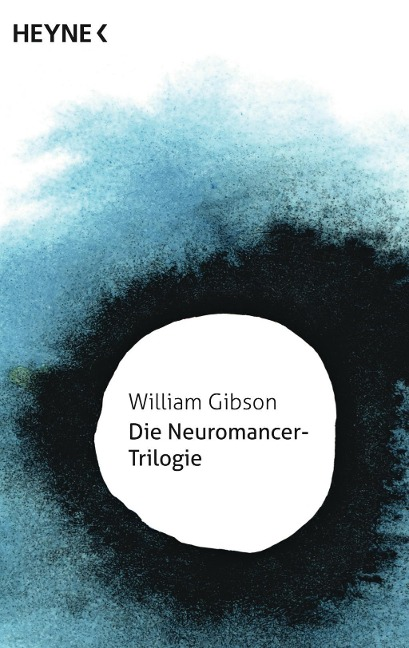 Die Neuromancer-Trilogie - William Gibson