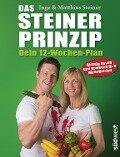 Das Steiner Prinzip - Dein 12-Wochen-Plan - Inge Steiner, Matthias Steiner
