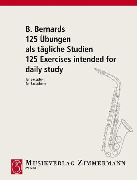 125 Übungen als tägliche Studien für Saxophon - B. Bernards