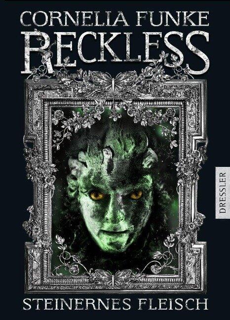 Reckless 01. Steinernes Fleisch - Cornelia Funke