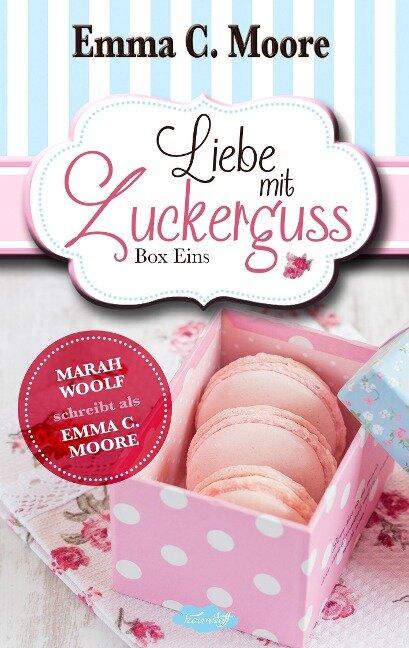 Liebe mit Zuckerguss - Emma C. Moore, Marah Woolf