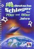 140 deutsche Schlager der 70er und 80er Jahre - Gerhard Hildner
