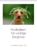 Hundeplaner für wichtige Ereignisse (Wandkalender 2018 DIN A3 hoch) Dieser erfolgreiche Kalender wurde dieses Jahr mit gleichen Bildern und aktualisiertem Kalendarium wiederveröffentlicht. - Kathrin Köntopp