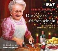 Die Reste frieren wir ein. Weihnachten mit Renate Bergmann - Renate Bergmann