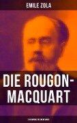 Die Rougon-Macquart: Gesamtausgabe - 20 Romane in einem Band - Emile Zola