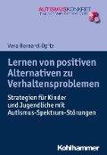 Lernen von positiven Alternativen zu Verhaltensproblemen - Vera Bernard-Opitz