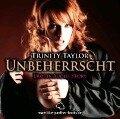 Unbeherrscht   Erotik Audio Story   Erotisches Hörbuch - Trinity Taylor