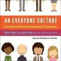An Everyone Culture: Becoming a Deliberately Developmental Organization - Robert Kegan, Lisa Laskow Lahey, Matthew L. Miller