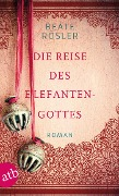 Die Reise des Elefantengottes - Beate Rösler