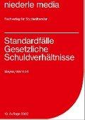 Standardfälle Gesetzliche Schuldverhältnisse - Philip Meyke, Jan Wendorf