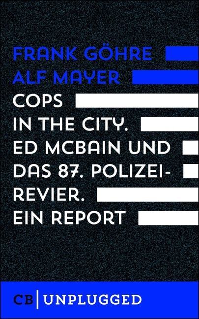 Cops in the City. Ed McBain und das 87. Polizeirevier. Ein Report - Frank Göhre, Alf Mayer