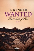 Wanted 03. Lass dich fallen - J. Kenner