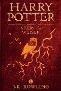 Harry Potter und der Stein der Weisen - J. K. Rowling