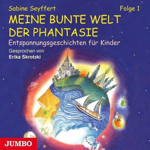 Meine bunte Welt der Phantasie [1] - Sabine Seyffert