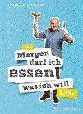 """Die """"Morgen darf ich essen, was ich will""""-Diät - Bernhard Ludwig"""