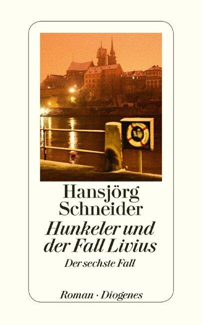 Hunkeler und der Fall Livius - Hansjörg Schneider