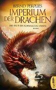 Imperium der Drachen - Das Blut des Schwarzen Löwen - Bernd Perplies