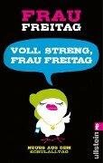 Voll streng, Frau Freitag! - Frau Freitag