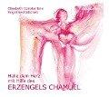 Heile dein Herz mit Hilfe des Erzengels Chamuel. CD - Elisabeth Constantine