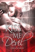 Kiss me, Devil - Dana Summer