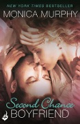 Second Chance Boyfriend: One Week Girlfriend Book 2 - Monica Murphy