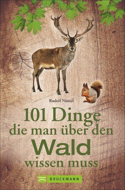 101 Dinge, die man über den Wald wissen muss - Rudolf Nützel