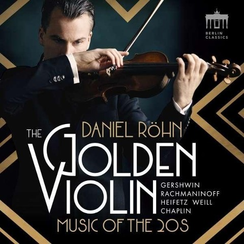 The Golden Violin - Music of the 20s - Daniel Röhn, Württembergisches Kammerorchester