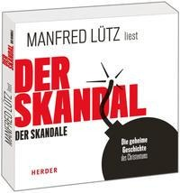 Der Skandal der Skandale - Manfred Lütz