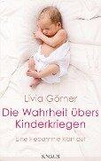 Die Wahrheit übers Kinderkriegen - Livia Clauss-Görner