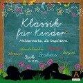 Klassik für Kinder Vol. 3 - Ludwig van Beethoven, Wolfgang Amadeus Mozart, Frédéric Chopin, Johannes Brahms, Johann Sebastian Bach