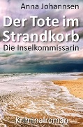 Die Inselkommissarin: Der Tote im Strandkorb - Anna Johannsen