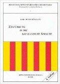Einführung in die katalanische Sprache - Karl-Heinz Röntgen