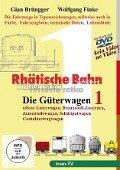 RHÄTISCHE BAHN Die Güterwagen Teil 1 - Offene Güterwagen, Brennstoff-Zisternen, Zementsilowagen, Schüttgutwagen, Containertragwagen -