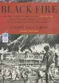 Black Fire: The True Story of the Original Tom Sawyer - And of the Mysterious Fires That Baptized Gold Rush-Era San Francisco - Robert Graysmith