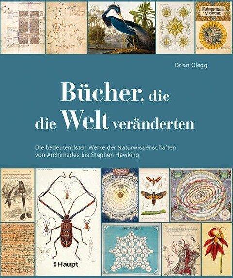 Bücher, die die Welt veränderten - Brian Clegg