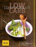 Low Carb - Das Kochbuch - Elisabeth Fischer, Claudia Lenz, Doris Muliar, Christa Schmedes, Gregor Velske