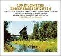 Hundert Kilometer Emschergeschichten - Frank Fröhlich, Volker Schlott, Reinmar Henschke