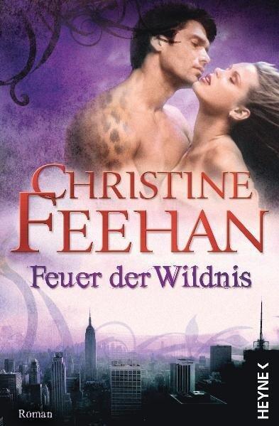 Feuer der Wildnis - Christine Feehan