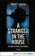 A Stranger in the House - Shari Lapena