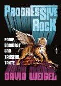 Progressive Rock - David Weigel