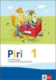 Piri Fibel. Schreiblehrgang in Vereinfachter Ausgangsschrift. Klasse 1 -