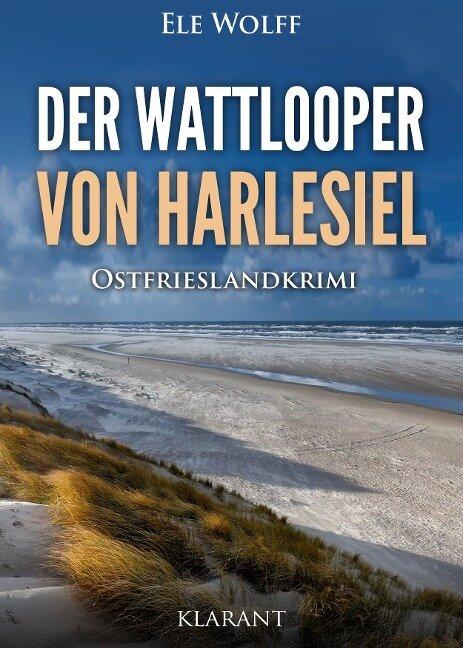 Der Wattlooper von Harlesiel. Ostfrieslandkrimi - Ele Wolff