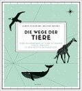Die Wege der Tiere - James Cheshire, Oliver Uberti