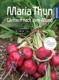 Maria Thun - Gärtnern nach dem Mond - Maria Thun