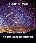 Krisen lösen mit dem Gesetz der Anziehung - Thomas Neumann
