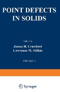 Point Defects in Solids - James H. Crawford, Lawrence M. Slifkin