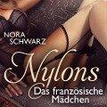 Nylons. Das französische Mädchen - Nora Schwarz