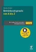 Betriebsratspraxis von A bis Z - Christian Schoof