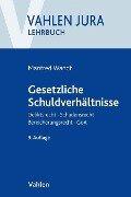Gesetzliche Schuldverhältnisse - Manfred Wandt, Günter Schwarz